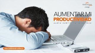 Como aumentar mi productividad con audio subliminal | Subliminal online