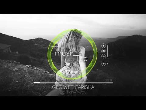 GeoM ft. Farisha - So Far Away