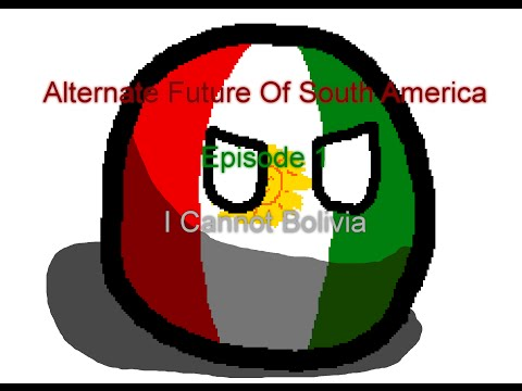 Alternate Future Of South America In Countryballs - Episode 1 - I cannot Bolivia
