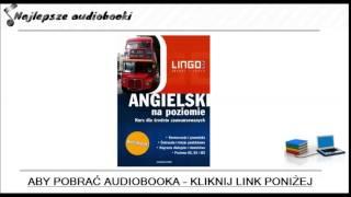 Język Angielski na poziomie - audiobook - kurs angielskiego - mp3