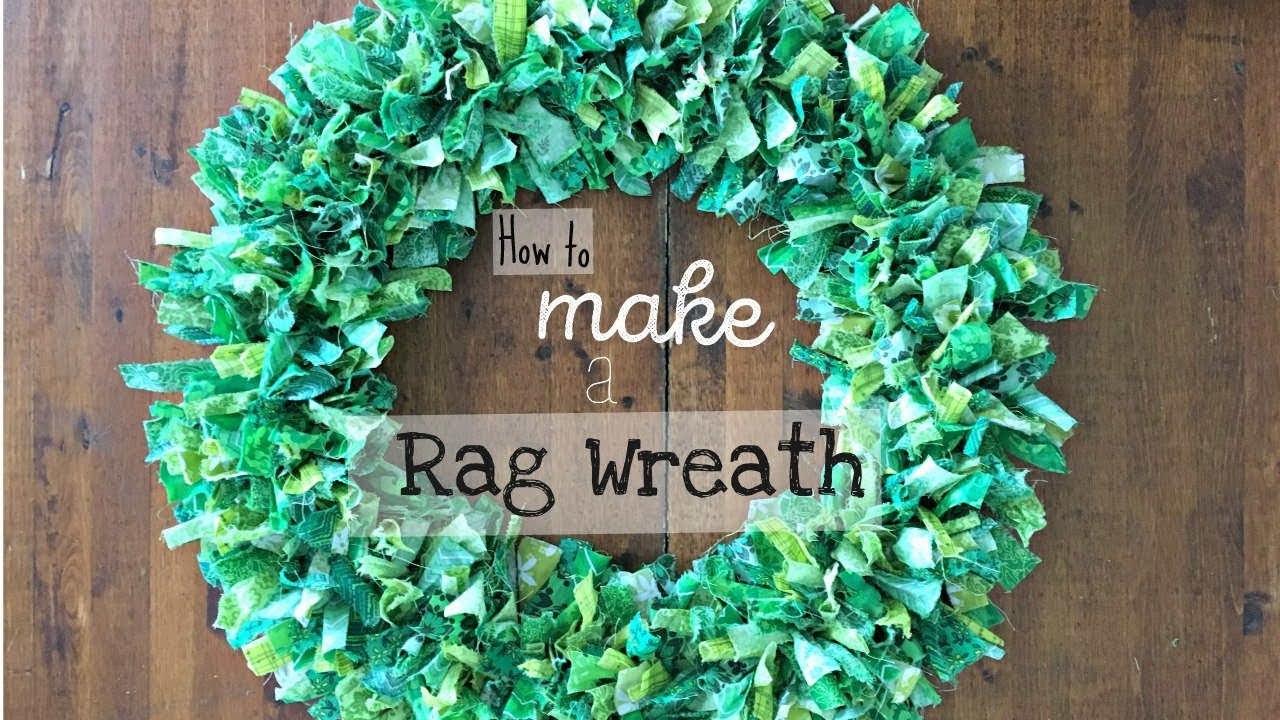 How to Make a Rag Wreath for Saint Patrick\'s Day or any other ...