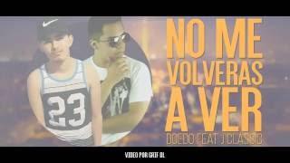 Doedo - No Me Volverás A Ver / Feat J Classic (Vídeo Lyrics)