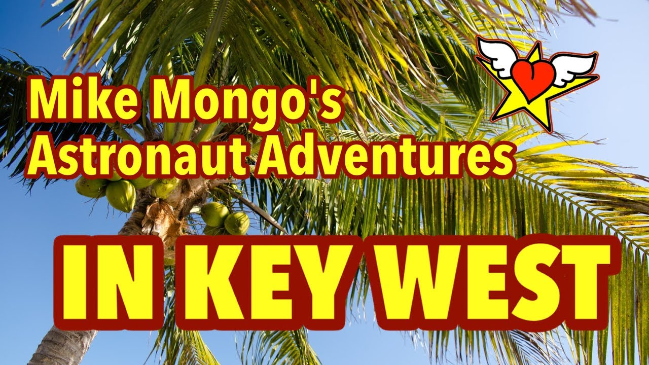 Pre 50th Episode IN KEY WEST - Mike Mongo's Astronaut Adventures
