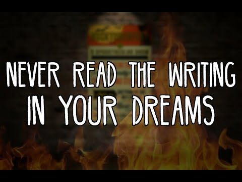 """Never Read the Writing in Your Dreams"""