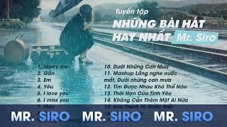 Tuyển Tập Những Bài Hát Hay Nhất Của Mr Siro