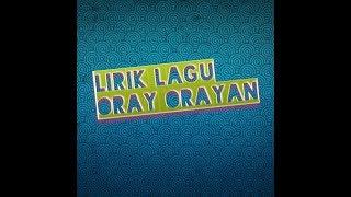 LAGU ORAY ORAYAN - LIRIK (LAGU PERMAINAN TRADISIONAL)