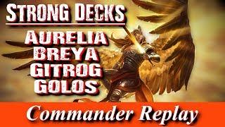 Strong Decks Aurelia vs Golos Gitrog Breya