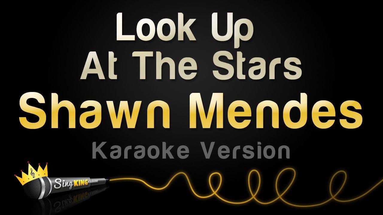 Shawn Mendes - Look Up At The Stars (Karaoke Version)
