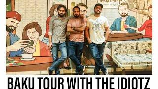 BAKU TOUR WITH THE IDIOTZ | TOUR D CARE