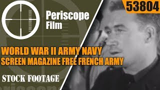 WORLD WAR II ARMY NAVY SCREEN MAGAZINE  FREE FRENCH ARMY & NAVY 53804