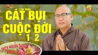 Liên khúc CÁT BỤI CUỘC ĐỜI 1 2 - Thích Nhuận Thanh || MV 4k Official || NHẠC PHẬT 2019