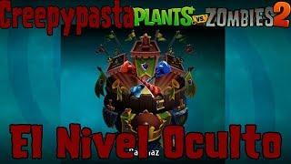 """Creepypasta: Plants vs. Zombies 2 - """"El Nivel Oculto de Batallaz"""""""