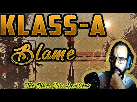 Klass-A - BLAME (OFFICIAL VIDEO)  - Reaction  -The Other Side Reactions