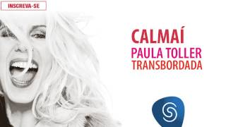Paula Toller - Calmaí (Transbordada) [Áudio Oficial]