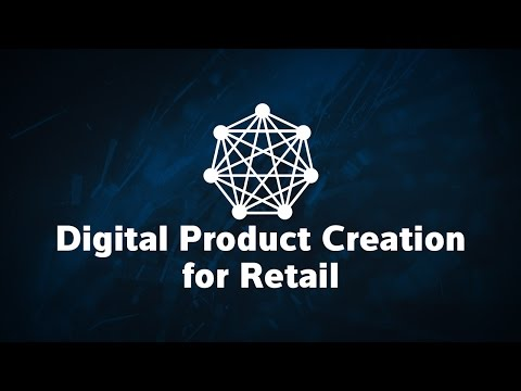 Driving Value with Digital Product Creation for Retail