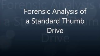 USB Thumb Drive Forensic Analysis