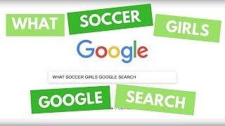 What Soccer Girls Google Search