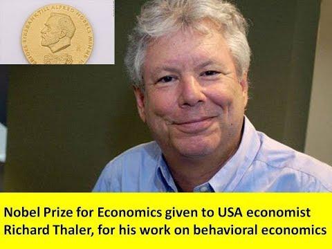 Nobel Prize for Economics given to USA economist Richard Thaler, for work on behavioral economic
