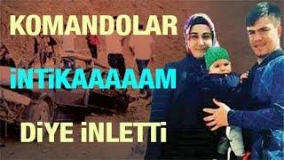 Nurcan ve Mustafa Bedirhan için Türk Komandosu intikam yemini etti