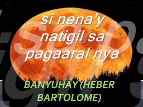 BANYUHAY HEBER BARTOLOME)NENA with lyrics