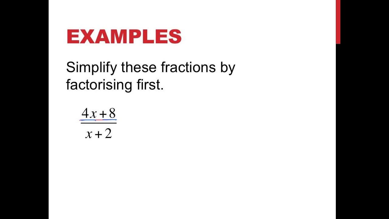 Year 10: Simplifying Algebraic Fractions