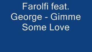 Alex Farolfi feat. George - Gimme Some Love