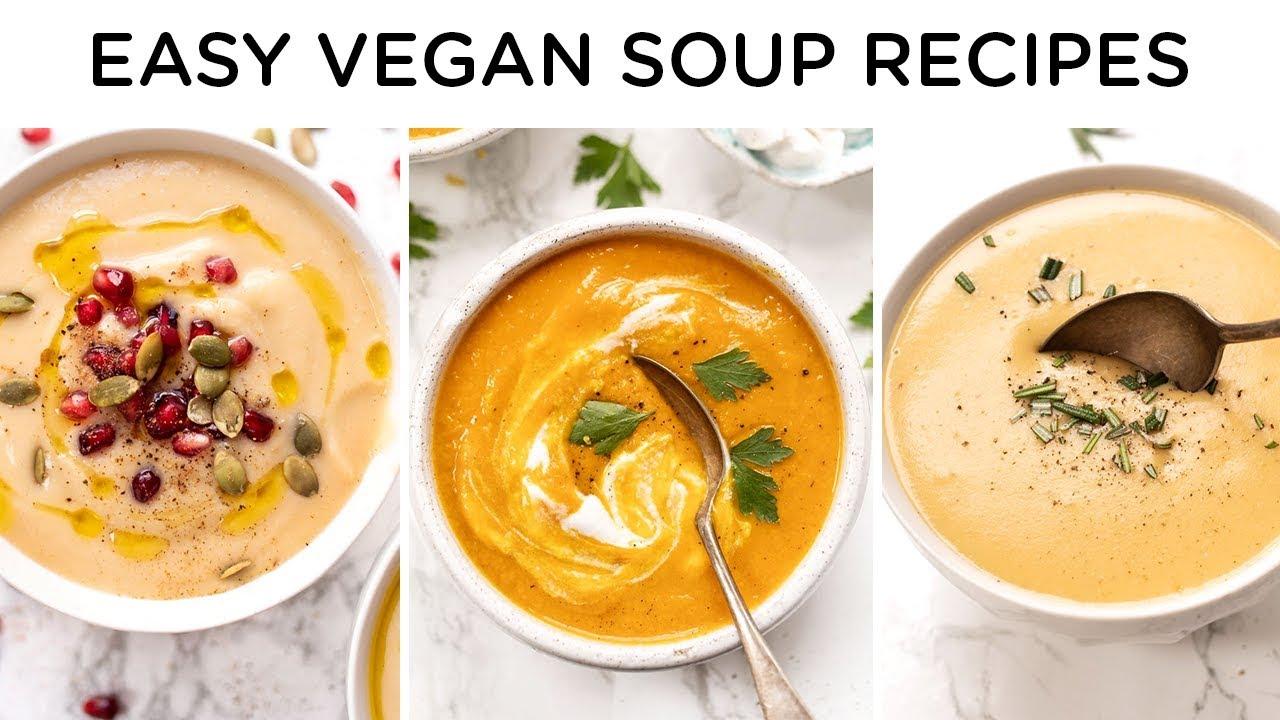 Cozy Vegan Soup Recipes Easy Healthy Dinner Ideas Youtube