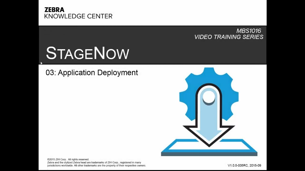 MBS1016 StageNow Technical Enablement – 03: Application Deployment