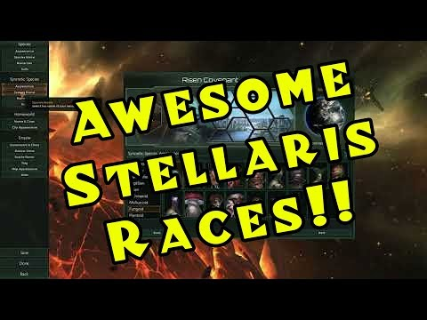 Awesome Stellaris Races! [Patch 2.0 / Apocalypse]