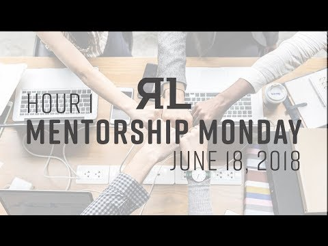 Mentorship Monday Session 1.5 on June 18th, 2018 with Blake Anderson