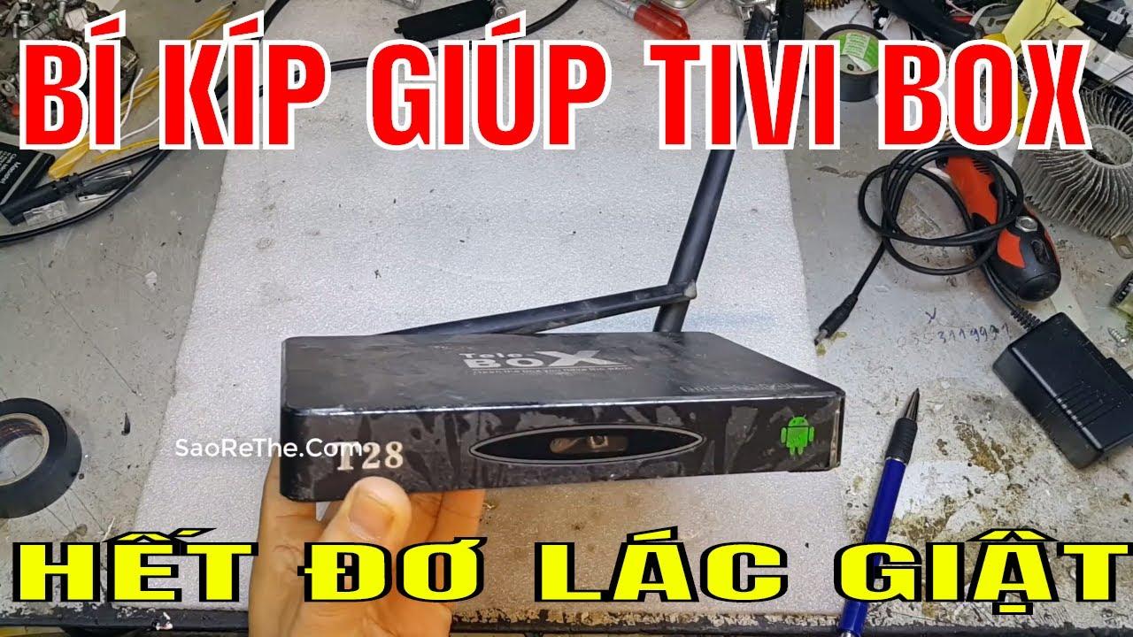 Cách Giúp TIvi Box Hết ĐƠ Lác Giật - CHạy lại phần mềm tivi box