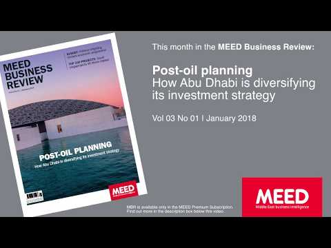 MEED Business Review | How Abu Dhabi is diversifying its investment strategy | Jan 2018