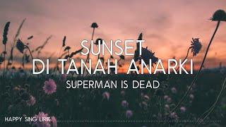 SID - Sunset di Tanah Anarki (Lirik)
