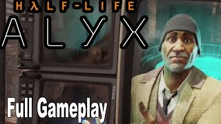 half Life Alyx - Full Gameplay Walkthrough [HD 1080P]