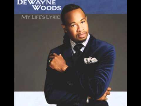 DeWayne Woods - I wont be Afraid