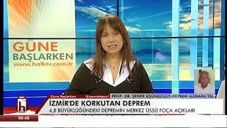 İzmir'de Korkutan Deprem (PROF.DR.ŞENER ÜŞÜMEZSOY-DEPREM UZMANI)