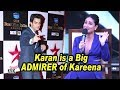 Karan is a Big ADMIRER of Kareena