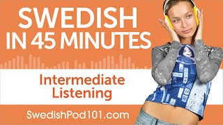 45 Minutes of Intermediate Swedish Listening Comprehension
