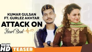 Teaser | Attack On Heart Beat | Kumar Gulshan Ft. Gurlej Akhter | Releasing On 17 Aug 2019