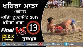 KHAIRA MAJJA (Kapurthala) vs SURAKHPUR | FINAL at KABADDI TOURNAMENT - 2017 | Full HD | Part 13th