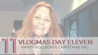 Vlogmas 2018 Day 11 Happy Holladays Christmas Tag