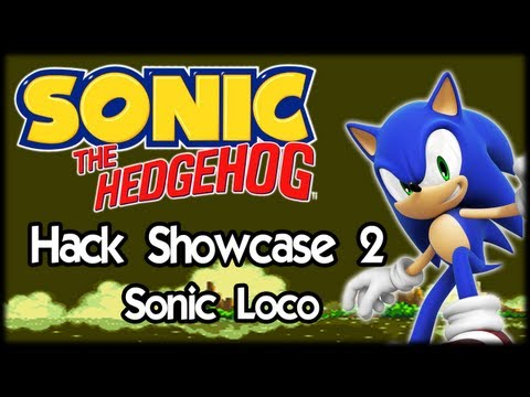 The Sonic Hack Showcase - Sonic Loco