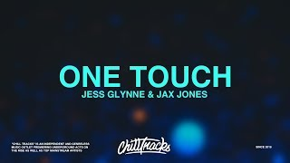 Jess Glynne & Jax Jones – One Touch (Lyrics)