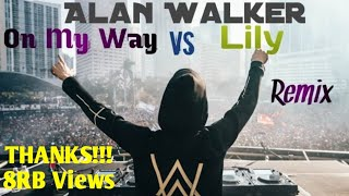 DJ Remix Alan Walker || On My Way VS Lily