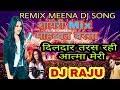 Download 2017 Dj Remix Meena Song Shayri Mix || मोहब्बत बरसा दिलदार तरस रही आत्मा मेरी || Dj Raju Remix MP3 song and Music Video