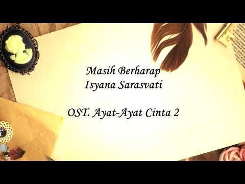 Masih Berharap - Isyana Sarasvati - OST Ayat Ayat Cinta 2 (Unofficial Lyric Video)