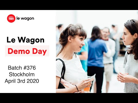 Coding Bootcamp Stockholm | Le Wagon Demo Day - Batch #376