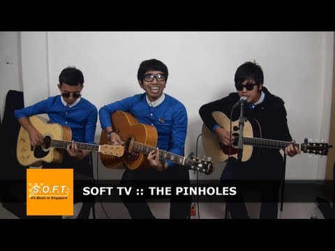 SOFT TV :: The Pinholes  [Singapore Music]