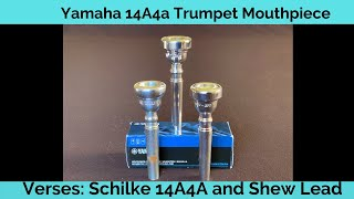 Yamaha 14A4a Trumpet Mouthpiece. How does it compare to the Schilke 14A4A?