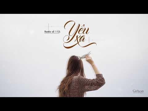 Radio 112: Yêu xa | Girly